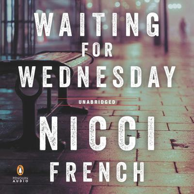 Waiting for Wednesday: A Frieda Klein Mystery Audiobook, by Nicci French