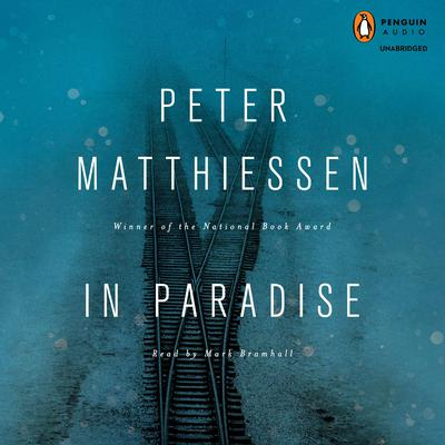 In Paradise: A Novel Audiobook, by Peter Matthiessen