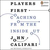 Players First: Coaching from the Inside Out, by John Calipari, Michael Sokolove