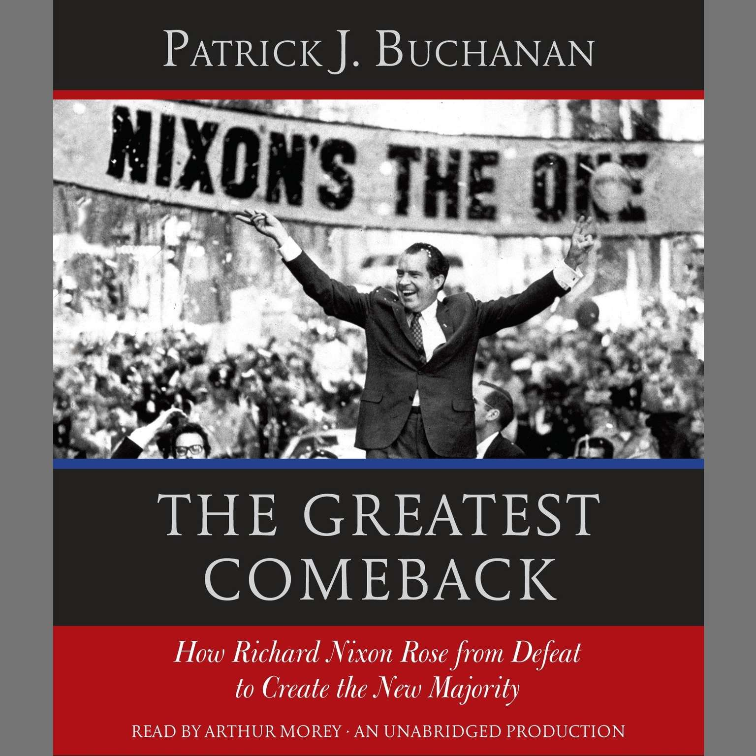 Printable The Greatest Comeback: How Richard Nixon Rose from Defeat to Create the New Majority Audiobook Cover Art