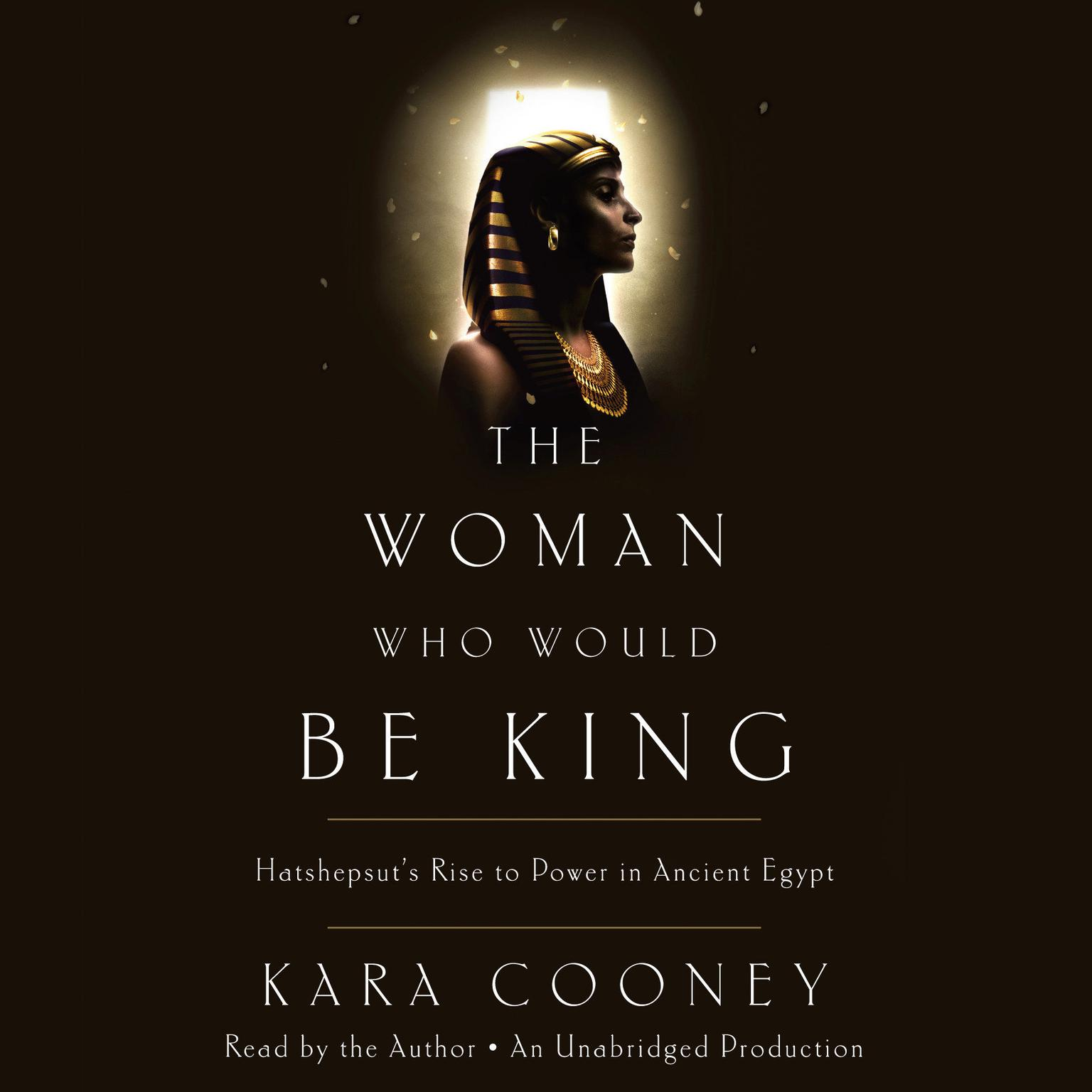 Printable The Woman Who Would Be King: Hatshepsut's Rise to Power in Ancient Egypt Audiobook Cover Art
