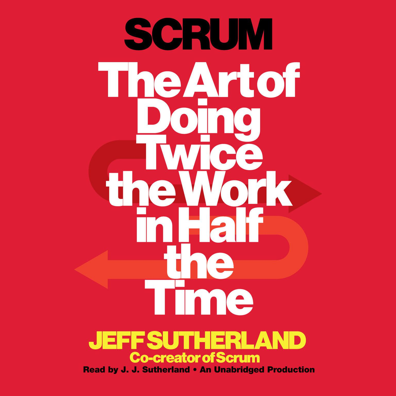 Printable Scrum: The Art of Doing Twice the Work in Half the Time Audiobook Cover Art