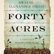 Forty Acres: A Thriller, by Dwayne Alexander Smith