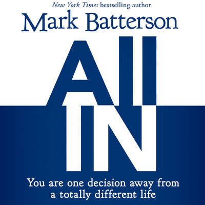 All In: You Are One Decision Away From a Totally Different Life Audiobook, by