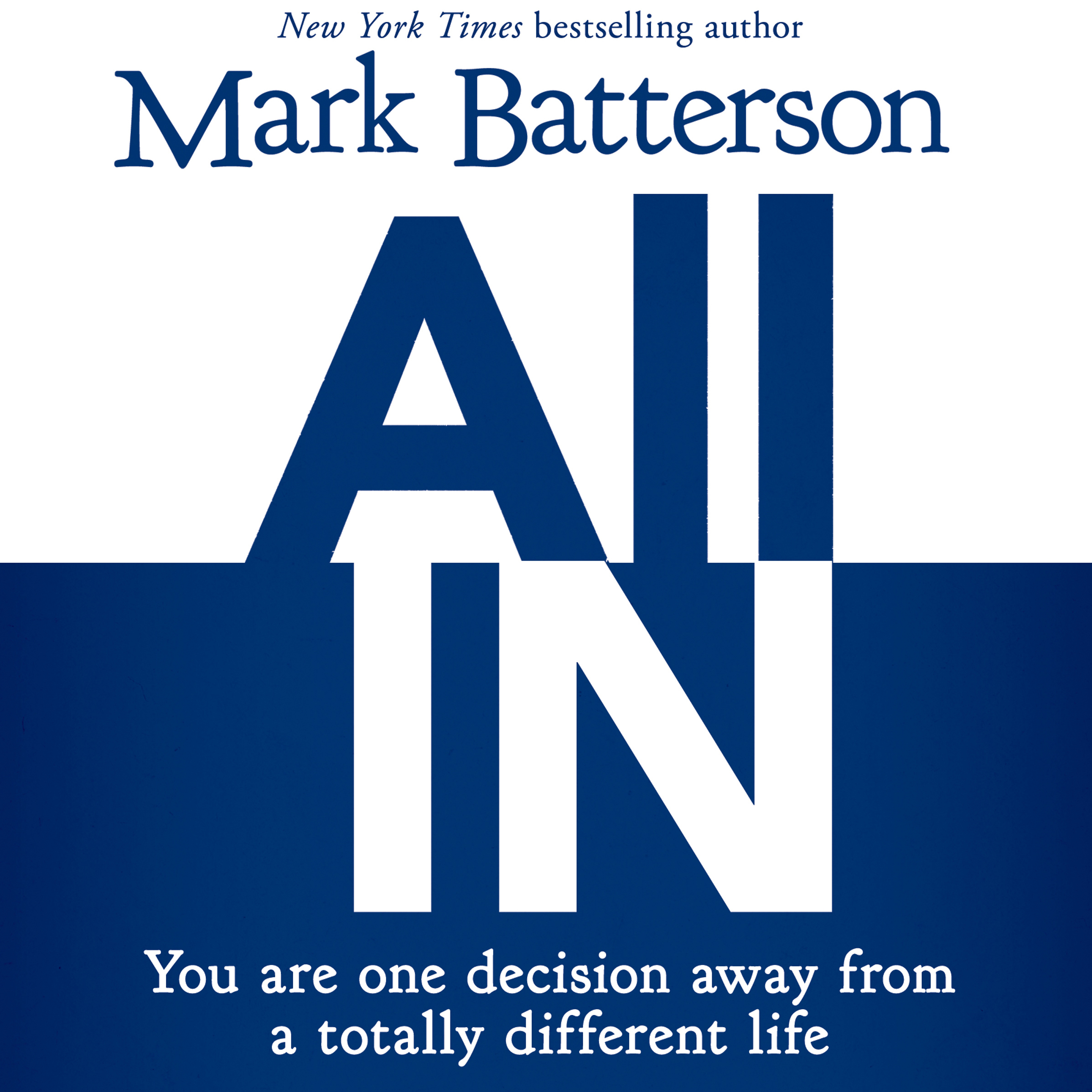 Printable All In: You Are One Decision Away From a Totally Different Life Audiobook Cover Art