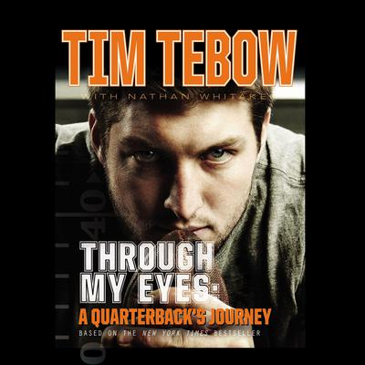 Through My Eyes: A Quarterbacks Journey: Young Readers Edition Audiobook, by Tim Tebow