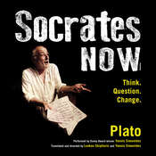 Socrates Now: Think. Question. Change., by Plato