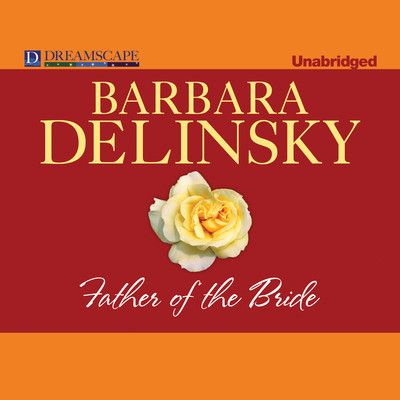 Father of the Bride Audiobook, by Barbara Delinsky