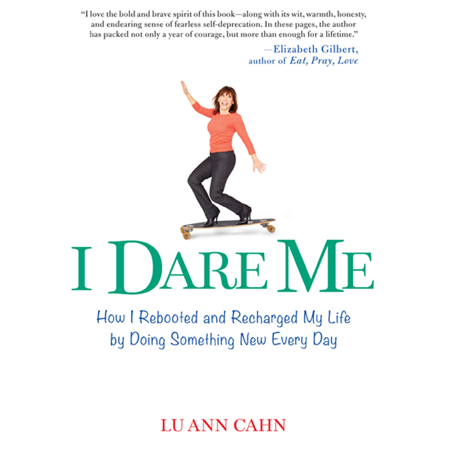 Printable I Dare Me: How I Rebooted and Recharged My Life by Doing Something New Every Day Audiobook Cover Art