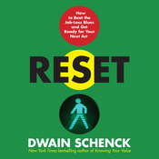 Reset: How to Beat the Job-Loss Blues and Get Ready for Your Next Act, by Dwain Schenck