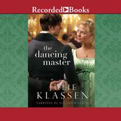 The Dancing Master Audiobook, by Julie Klassen