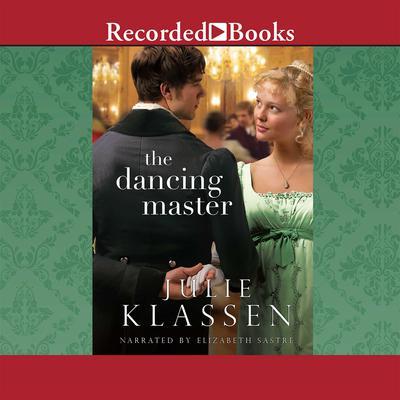 The Dancing Master Audiobook, by Julie Klassen
