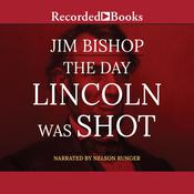 The Day Lincoln Was Shot Audiobook, by Jim Bishop