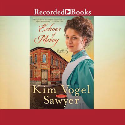Echoes of Mercy: A Novel Audiobook, by Kim Vogel Sawyer