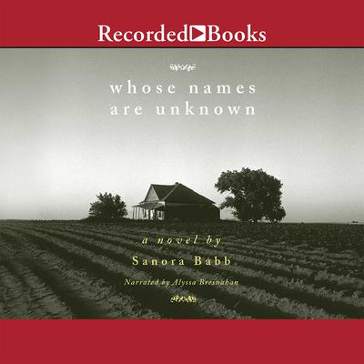 Whose Names Are Unknown: A Novel Audiobook, by