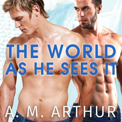 The World As He Sees It Audiobook, by A. M. Arthur