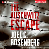 The Auschwitz Escape, by Joel C. Rosenberg