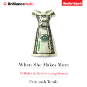 When She Makes More: 10 Rules for Breadwinning Women Audiobook, by Farnoosh Torabi