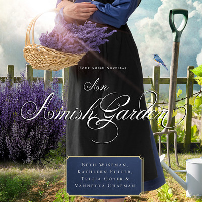 An Amish Garden Audiobook, by Beth Wiseman