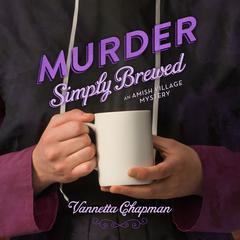 Murder Simply Brewed Audiobook, by Vannetta Chapman
