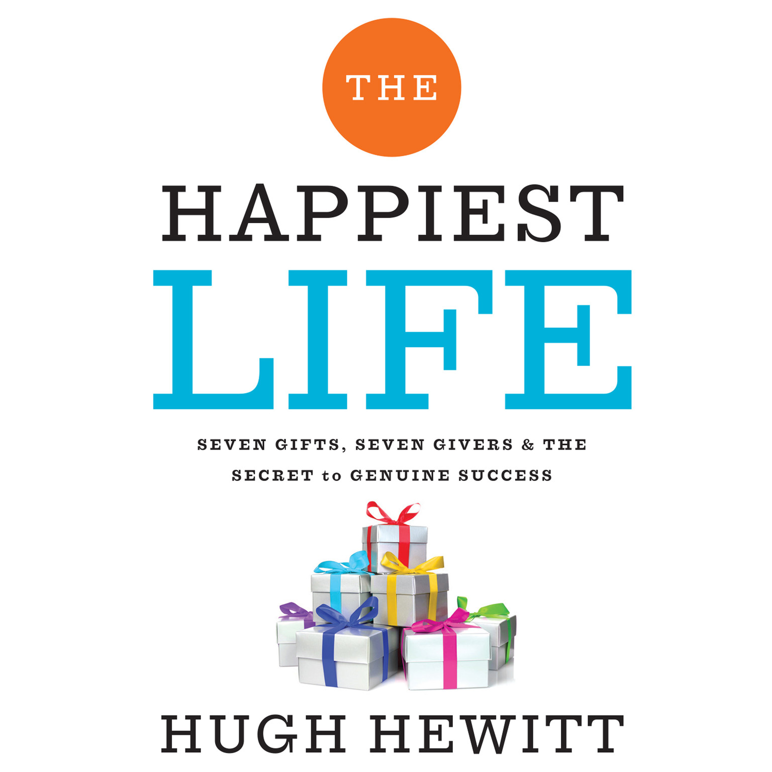 Printable The Happiest Life: Seven Gifts, Seven Givers, and the Secret to Genuine Success Audiobook Cover Art
