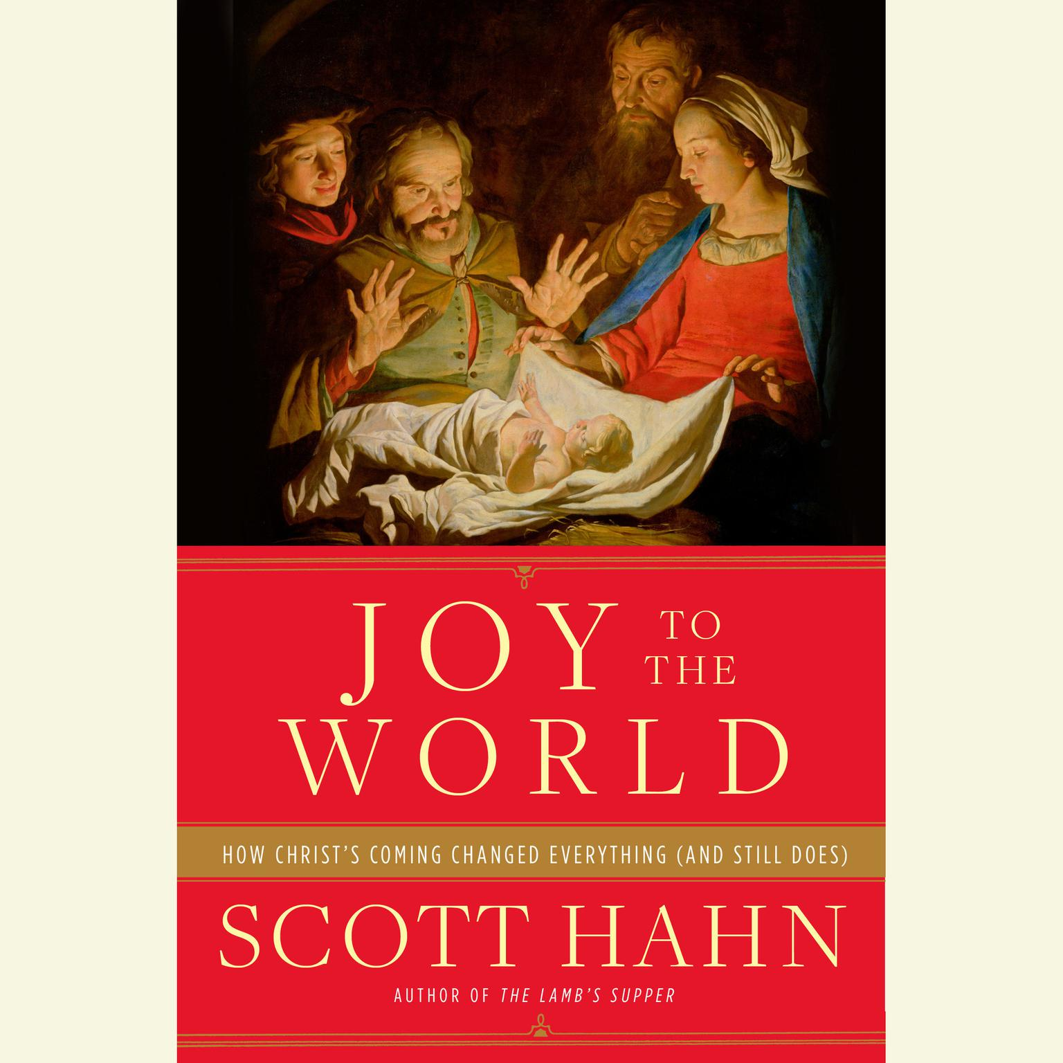 Printable Joy to the World: How Christ's Coming Changed Everything (and Still Does) Audiobook Cover Art