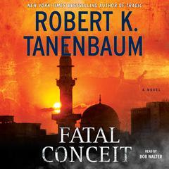 Fatal Conceit: A Novel Audiobook, by Robert K. Tanenbaum