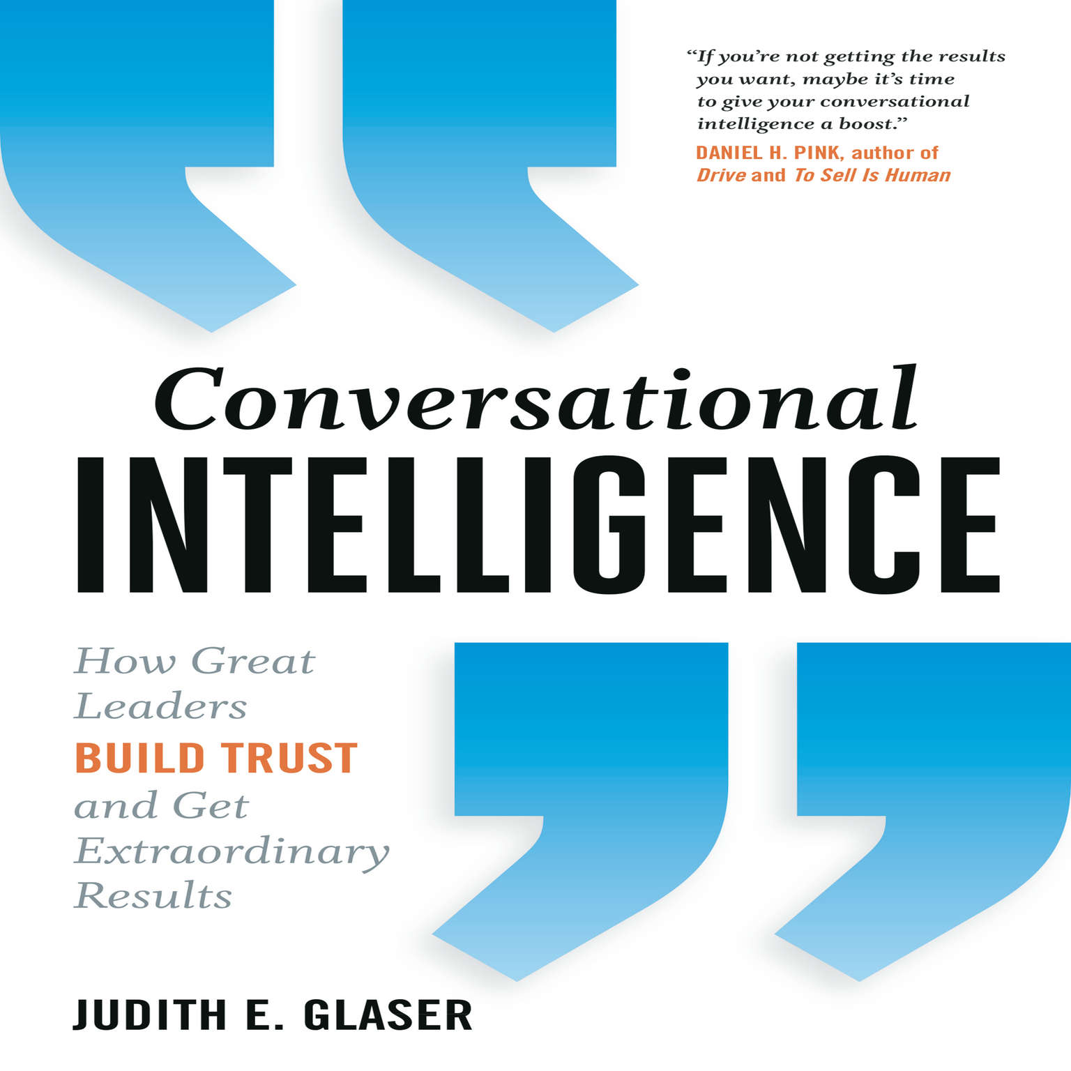 Printable Conversational Intelligence: How Great Leaders Build Trust and Get Extraordinary Results Audiobook Cover Art