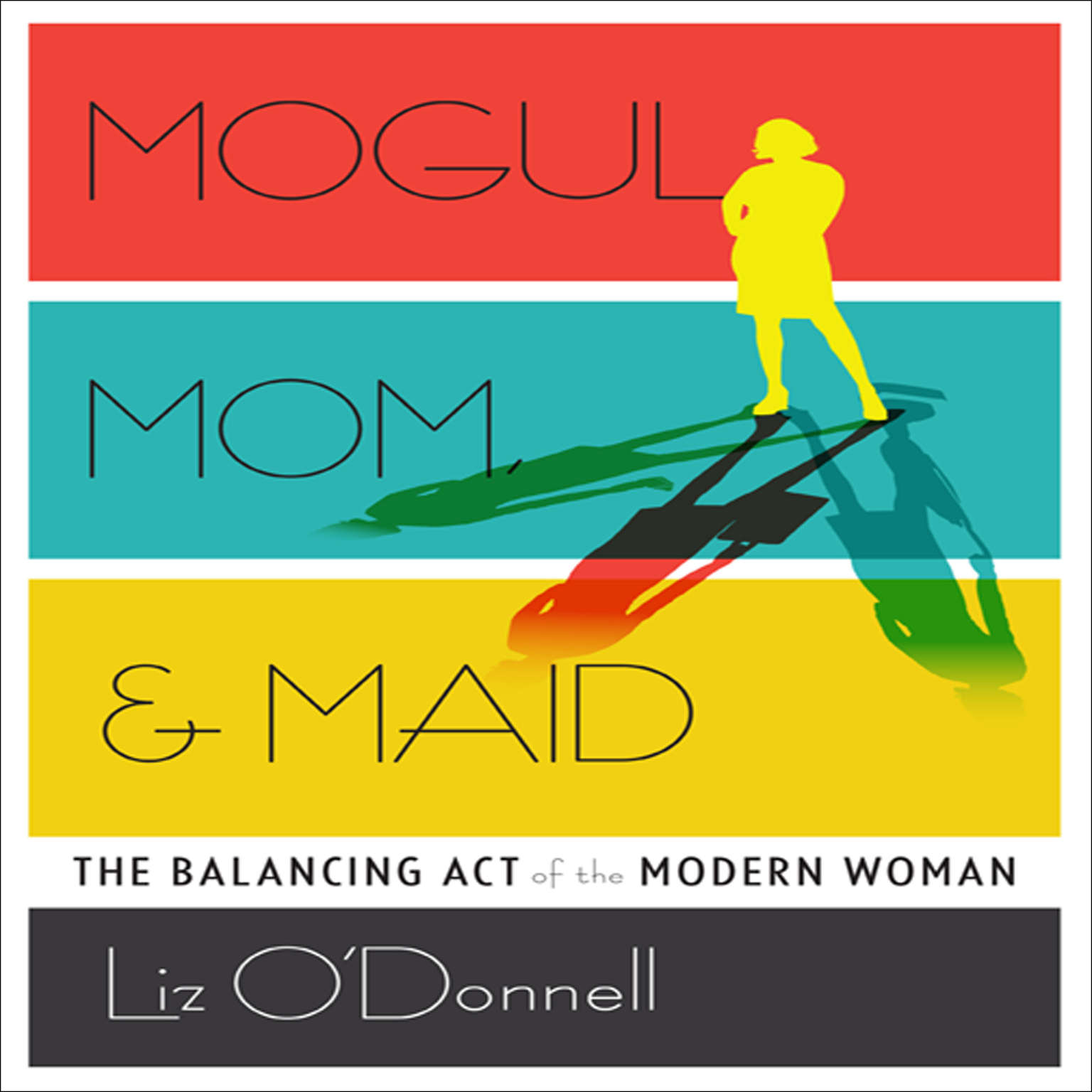 Printable Mogul, Mom, and Maid: The Balancing Act of the Modern Woman Audiobook Cover Art