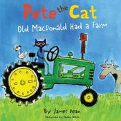 Pete the Cat: Old MacDonald Had a Farm, by James Dean
