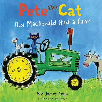 Pete the Cat: Old MacDonald Had a Farm Audiobook, by James Dean