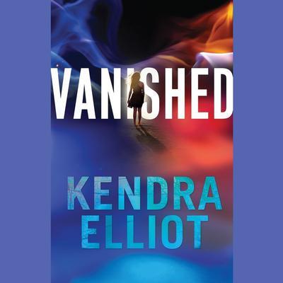 Vanished Audiobook, by Kendra Elliot