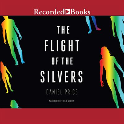 The Flight of the Silvers Audiobook, by Daniel Price