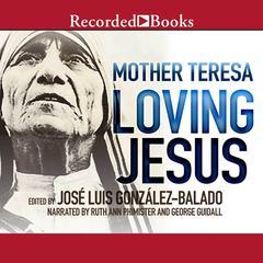 Loving Jesus Audiobook, by Mother Teresa