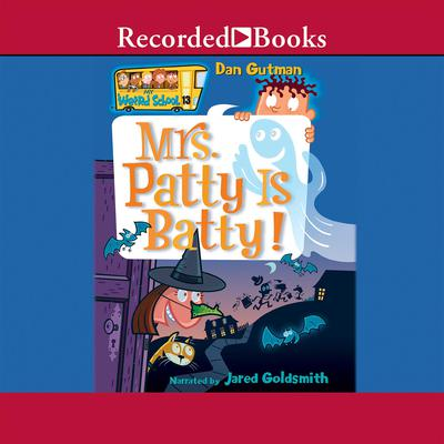 Mrs. Patty is Batty Audiobook, by Dan Gutman