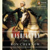 Washington: A Life Audiobook, by Ron Chernow