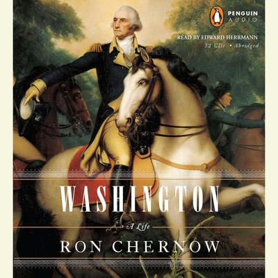 Washington: A Life Audiobook, by