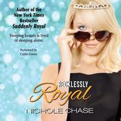 Recklessly Royal Audiobook, by Nichole Chase