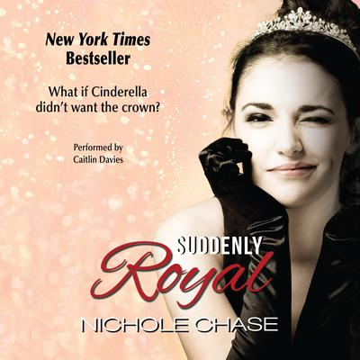 Suddenly Royal Audiobook, by Nichole Chase