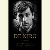 De Niro: A Life, by Shawn Levy