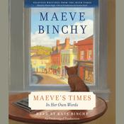 Maeves Times: In Her Own Words Audiobook, by Maeve Binchy