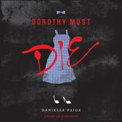 Dorothy Must Die Audiobook, by Danielle Paige