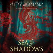 Sea of Shadows, by Kelley Armstrong
