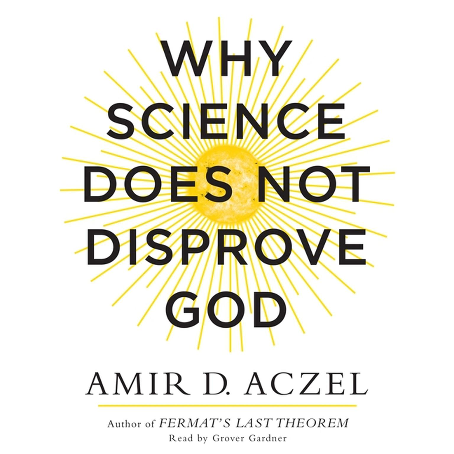 Printable Why Science Does Not Disprove God Audiobook Cover Art