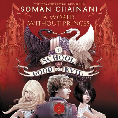 The School for Good and Evil #2: A World without Princes Audiobook, by Soman Chainani