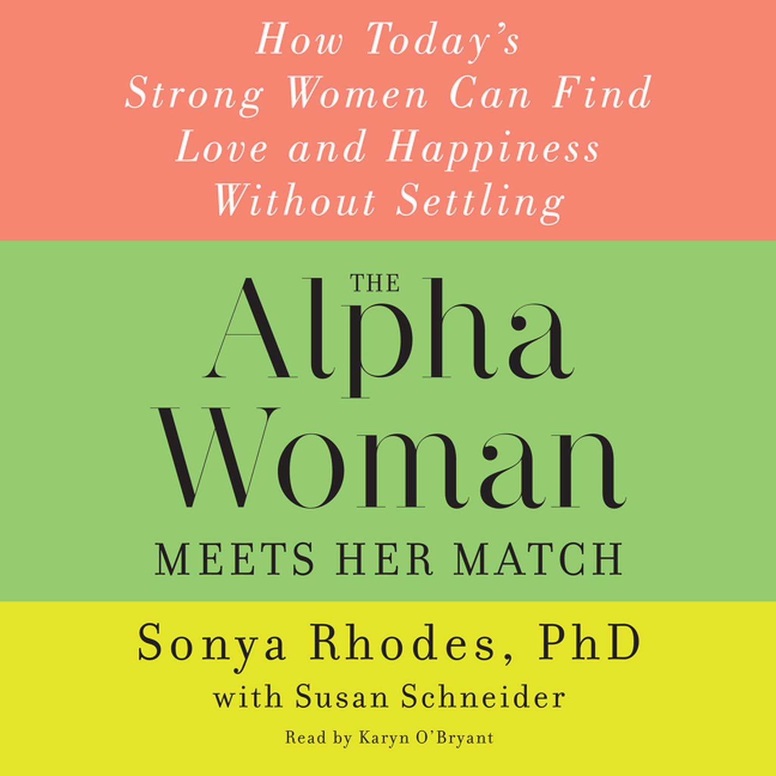 Printable The Alpha Woman Meets Her Match: How Today's Strong Women Can Find Love and Happiness Without Settling Audiobook Cover Art