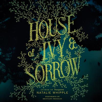 House of Ivy & Sorrow Audiobook, by