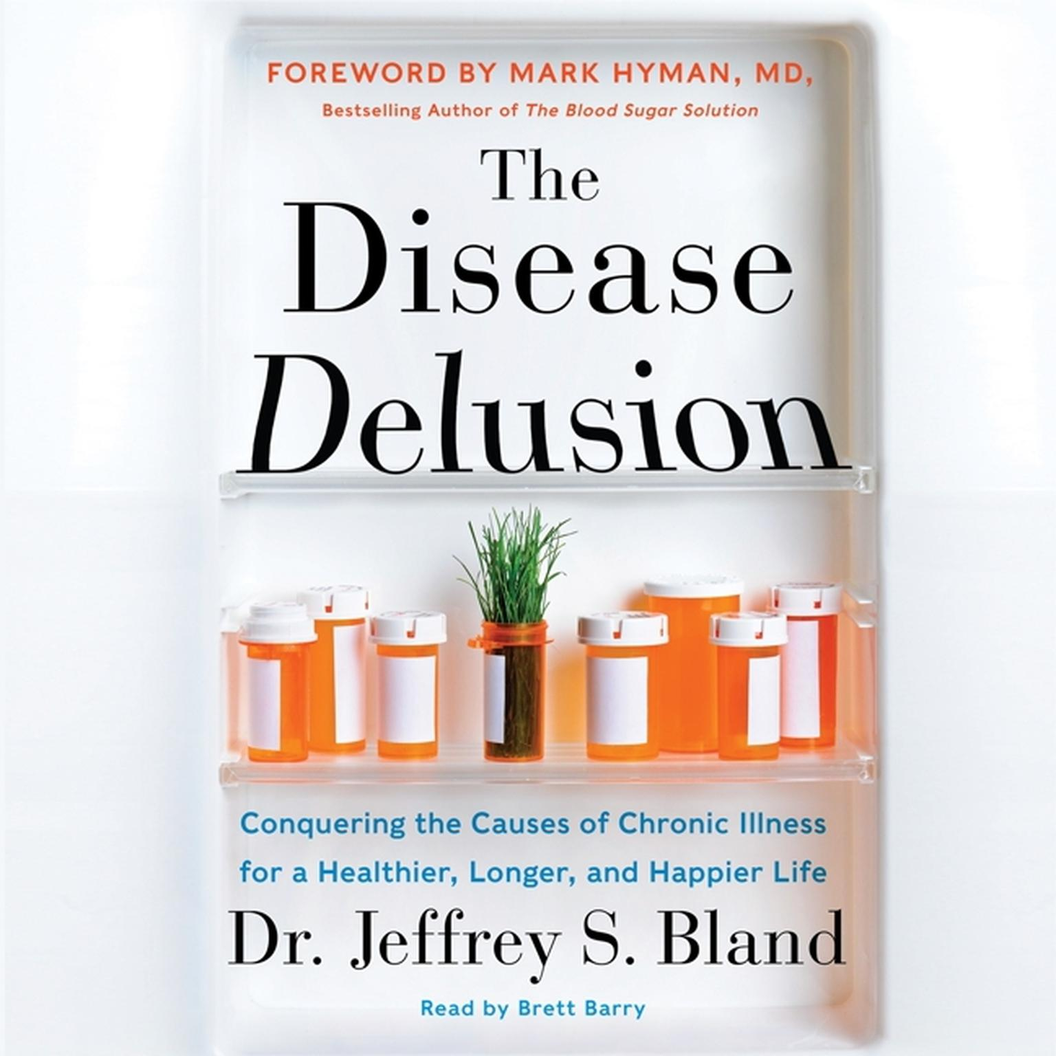 Printable The Disease Delusion: Conquering the Causes of Chronic Illness for a Healthier, Longer, and Happier Life Audiobook Cover Art