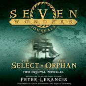 Seven Wonders Journals: The Select and The Orphan Audiobook, by Peter Lerangis