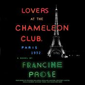 Lovers at the Chameleon Club, Paris, 1932: A Novel, by Francine Prose